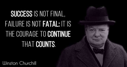 """Success is not final; failure is not fatal: it is the courage to continue that counts."" – Winston Churchill - Inspirational Business Quotes"