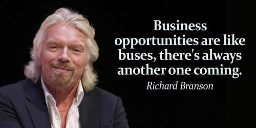 """Business opportunities are like buses, there's always another one coming."" – Richard Branson - Inspirational Business Quotes"
