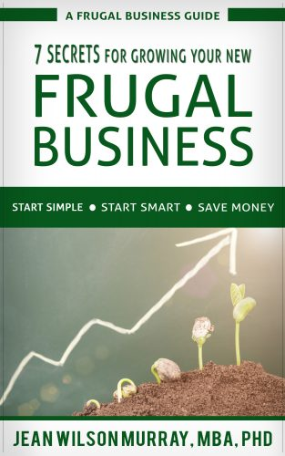 7 Secrets for Growing Your Own Frugal Business
